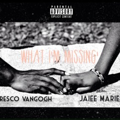 What Im Missing Feat. Fresco VangOGh