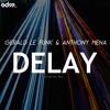 Gerald Le Funk & Anthony Mena - Delay