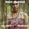 Butet Oh Butet - ( Joe Loco Ft WeGe )