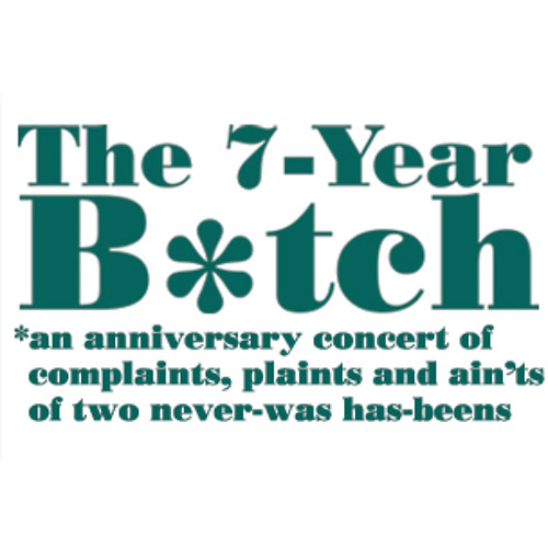 The 7-Year B*tch: Live Concert