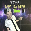 Wayne J - Any Day Now (Ben10) [Greatest Records 2015]