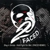 shay n sinista-Hold Tight For Me  (2FACED REMIX )  FREE  DOWNLOAD- REPOST !