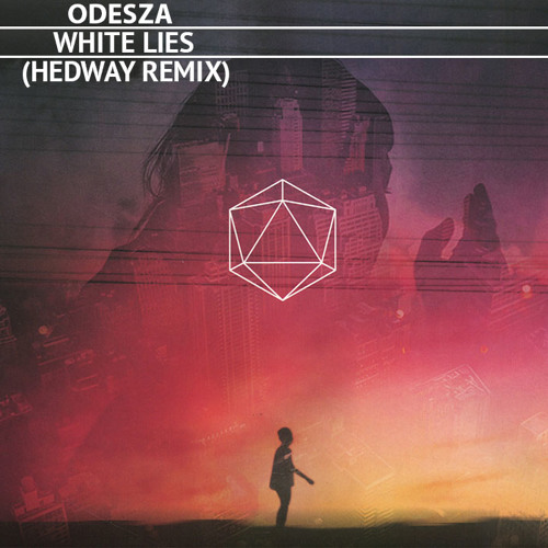 Odesza ft. Jenny Potts - White Lies (Hedway Remix)