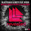 Blasterjaxx & DBSTF Feat Ryder - Beautiful World (D - Block & S - Te - Fan Remix)