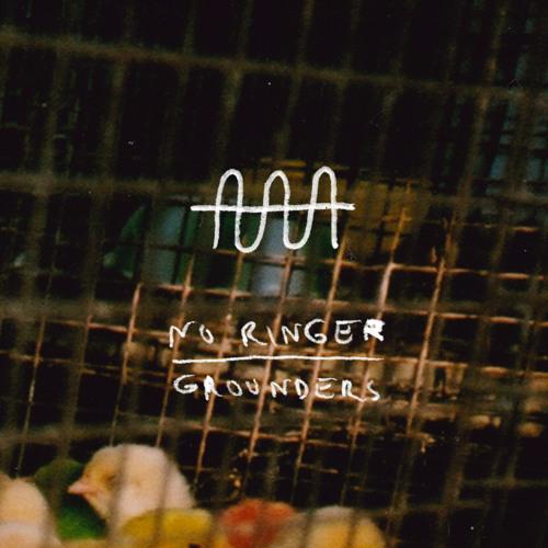 GROUNDERS - No Ringer