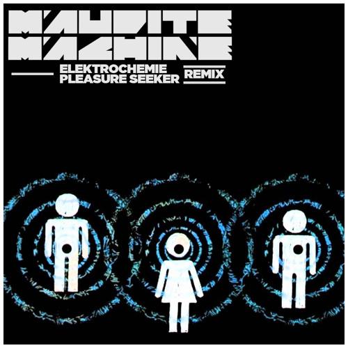 Elektrochemie - Pleasure Seeker (Maudite Machine Remix)