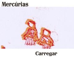 "Mercurias - Carregar(7"" Version)"