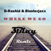 D Rashid Blasterjaxx Where We Go Blay Remix mp3