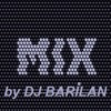 MIX by DJ BARILAN