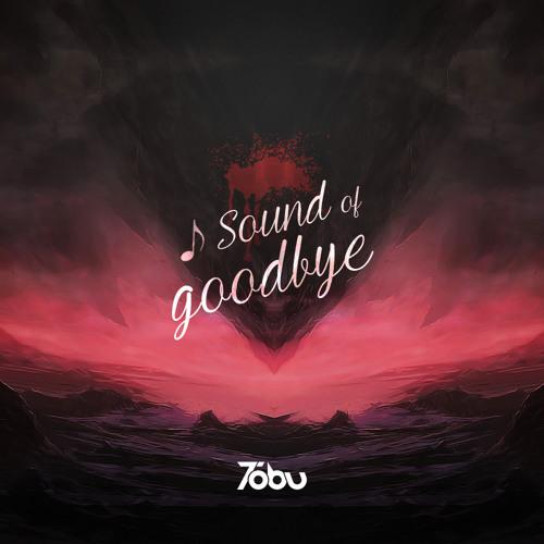 Tobu - Sound of Goodbye