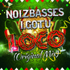NoizBasses & I.GOT.U - Loco (Original Mix) **Click BUY for FREE DOWNLOAD**