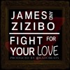 James X Zizibo - Fight For Your Love