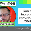 How to increase conversion rates – STEWART ROGERS | DMR #99