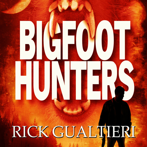 Bigfoot Hunters by Rick Gualtieri, Narrated by Charlie Romanelli