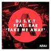 DJ S.K.T Vs Stonebridge - Take Me Away (James Herkes Put Em High edit) FREE DOWNLOAD