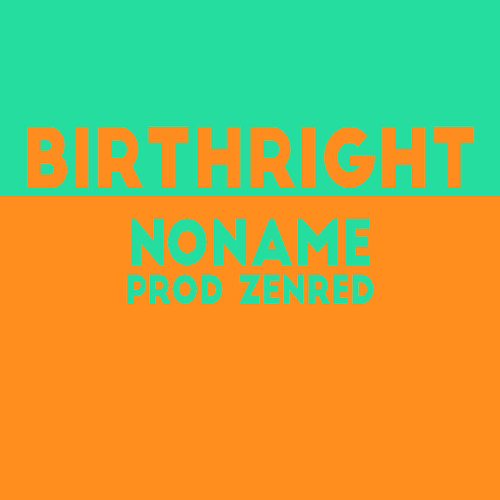 Birthright (Prod. ZenRed) - nonamE