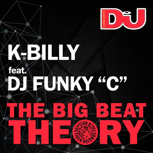 K-Billy Feat. Dj Funky ''C'' - The Big Beat Theory (Original Mix)