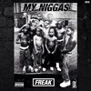 FREAK - MY NIGGAS [PROD. BY BLACKBEARD]