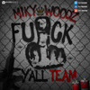Miky Woodz- Fuck y'all Team (FreeStyle)