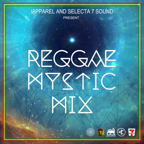 SELECTA 7 SOUND & iAPPAREL - REGGAE MYSTIC MIX