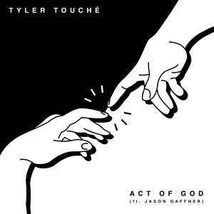 Act of God (feat. Jason Gaffner) by Tyler Touché