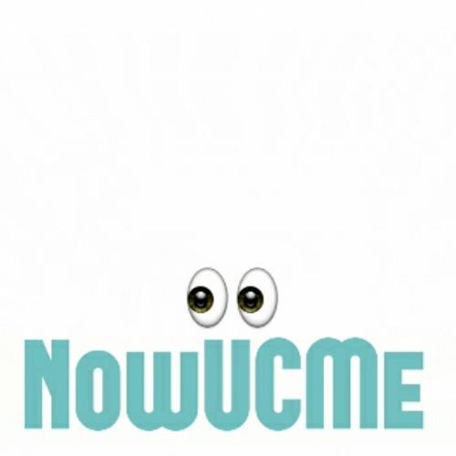 NowUCMe