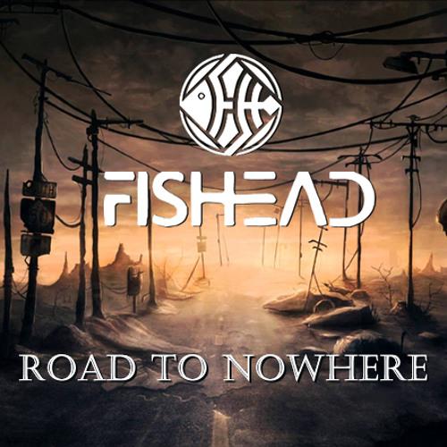 FISHEAD - ROAD TO NOWHERE