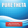 Pure Theta - Ideal For Mind Clearing, Visualization or Simple Relaxation