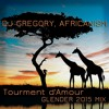 FREE DOWNLOAD!! Dj Gregory, Africanism - Tourment D' Amour (Glender 2015 Mix)