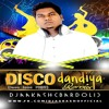 Disco Dandiya Remix (Love Love 1989) - Dj Aakash (Bardoli)