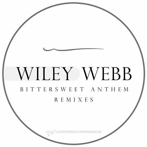 WILEY WEBB - Bittersweet Anthem [FatBlock Rmx] (Snippet)