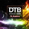 DTB Podcast 019 (Mixed by Minimz) - Kastra Guest Mix