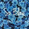 [Beat] So Blue -  Am1r ft. Binz