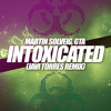 Martin Solveig, GTA - Intoxicated (Javi Torres Remix)