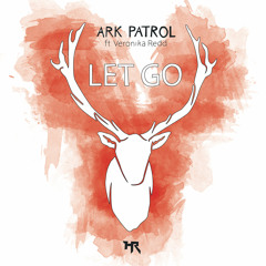Ark Patrol - Let Go (ft. Veronika Redd)