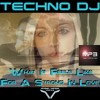TECHNO DJ - What It Feels Like For A Strong In Love