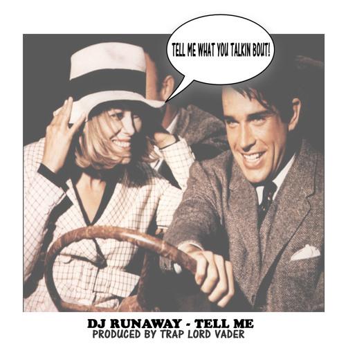 Dj RunAway - Tell Me ( Prod. Trap Lord Vader )