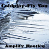 Coldplay - Fix You(Amplify Bootleg)[Free Download Click Buy]