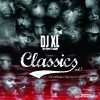 DJ XL - CLASSICS [HIP - HOP & R&B - 90'S EDITION]