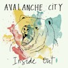 Avalanche City- Inside Out
