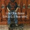 Life of a Boss- D.R.U.G.S. feat MAC (Prod by Devo Beats)