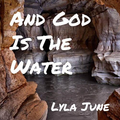 AND GOD IS THE WATER