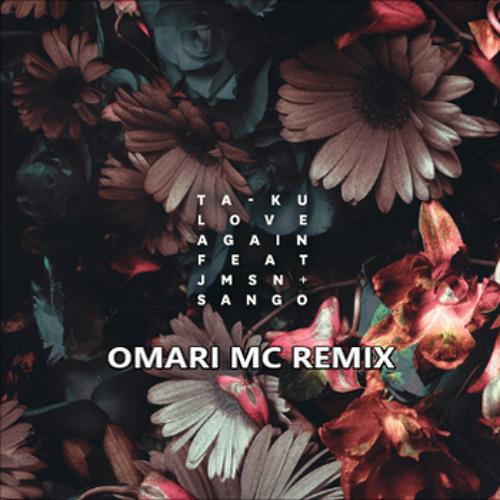 Ta-Ku - Love Again (Omari MC Remix)