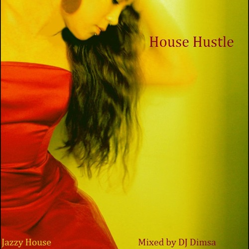 House hustle jazzy house mix by dj dimsa listen to music for Jazzy house music