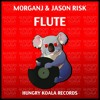 MorganJ & Jason Risk - Flute (Original Mix) [OUT NOW]