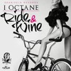 RIDE AND WINE - I OCTANE - SEANIZZLE RECORDS