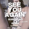 Furious 7 - Wiz Khalifa - See You Again Ft. Charlie Puth - QUINTIN NG - REMIX