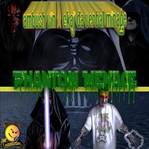 Ambush Vin x Ekaj DaVerbal Miraje - Phantom Menace