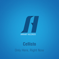 Cellisto - Only Here, Right Now (Original Mix)