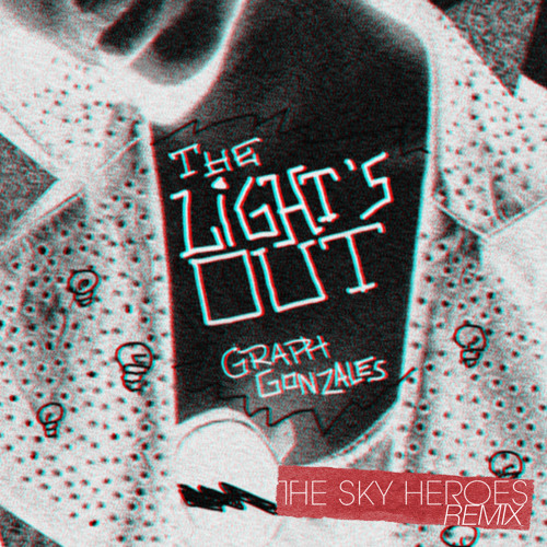 Graph Gonzales - The Light's Out (The Sky Heroes Remix)
